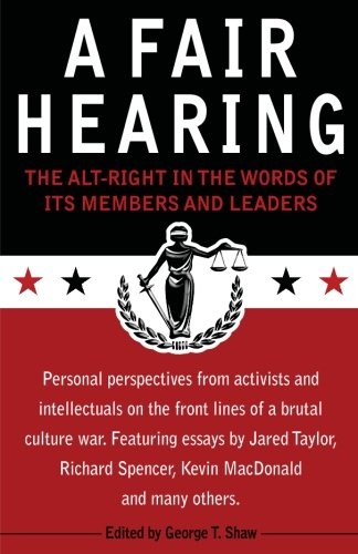 A-Fair-Hearing-The-Alt-Right-in-the-Words-of-Its-Members-and-Leaders-0.jpg